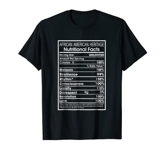 0b103f7fd78 Image Unavailable. Image not available for. Color: African American Black  History Nutritional Facts T Shirt