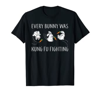ddfb366a3 Image Unavailable. Image not available for. Color: Every Bunny Was Kung Fu  Fighting T Shirt