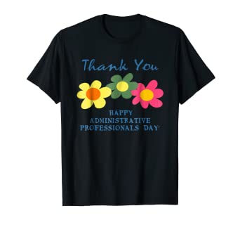 Amazon.com: Administrative Professionals Day Gifts: Thank You T Shirt: Clothing