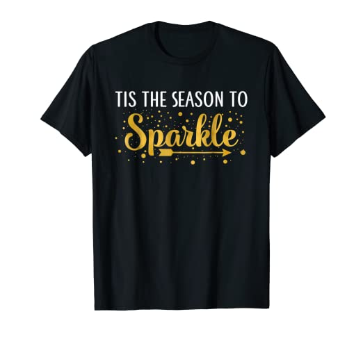 35c4858ddbdb Image Unavailable. Image not available for. Color: Xmas Tis The Season to Sparkle  Christmas Joy T-Shirt
