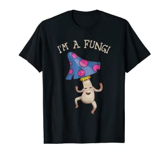 4adf6b43 Image Unavailable. Image not available for. Color: I'm a Fungi T Shirt  Mushroom Fun Guy Pun Funny Party Shirt