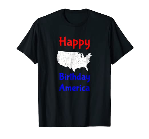 Image Unavailable Not Available For Color July 4th Happy Birthday America T Shirt