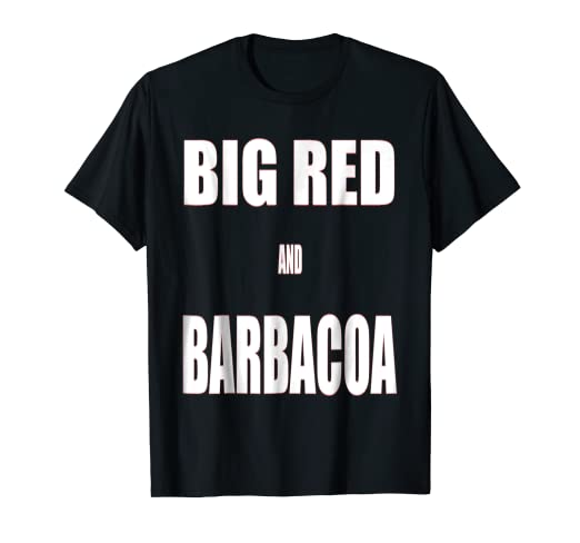 BIG RED AND BARBACOA T-shirt