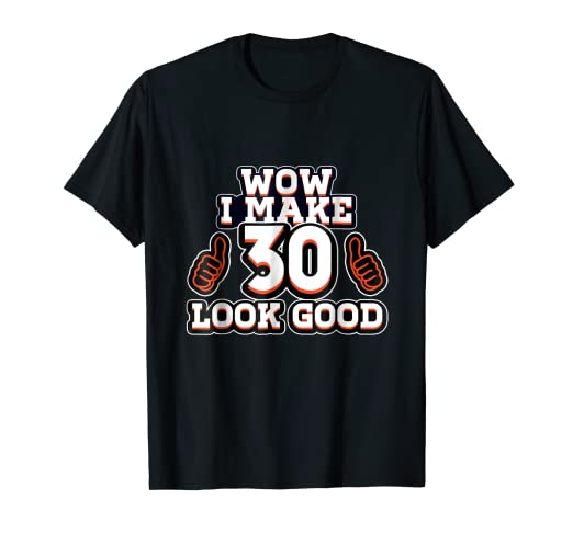 Best Birthday Gift For 30 Year Old Men Women Funny T Shirt