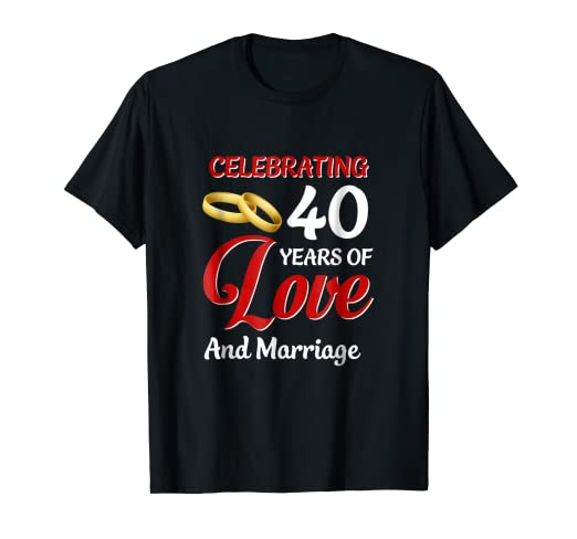 Amazon com: Celebrating 40 Years Of Love And Marriage - Shirt For
