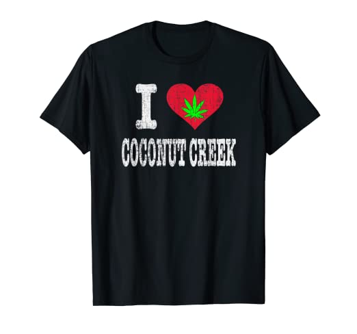 : Retro I Love Coconut Creek FL and Pot Stoner T