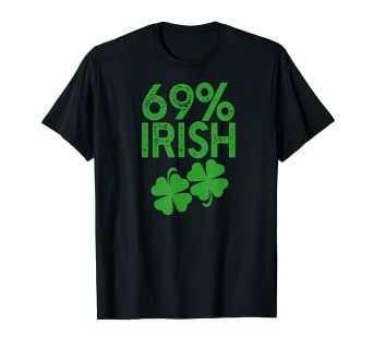 ae6cfc03 Image Unavailable. Image not available for. Color: 69% IRISH Funny St  Patrick's Day T-shirt ...