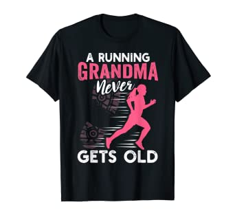 a83ce800 Image Unavailable. Image not available for. Color: A Running Grandma Never  Gets Old Running Runner T-Shirt