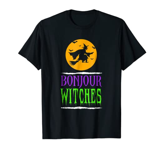 Amazon bonjour witches funny halloween french greetings t shirt bonjour witches funny halloween french greetings t shirt m4hsunfo