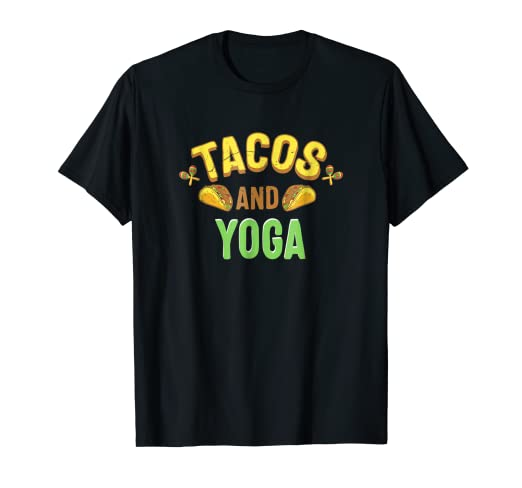 Amazon.com: Tacos And Yoga Funny Mexican Food Pilates T ...
