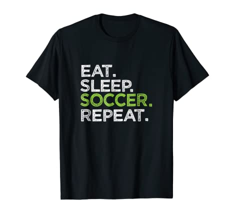 2c8802b0a Image Unavailable. Image not available for. Color: Eat Sleep Soccer Repeat T-Shirt  ...