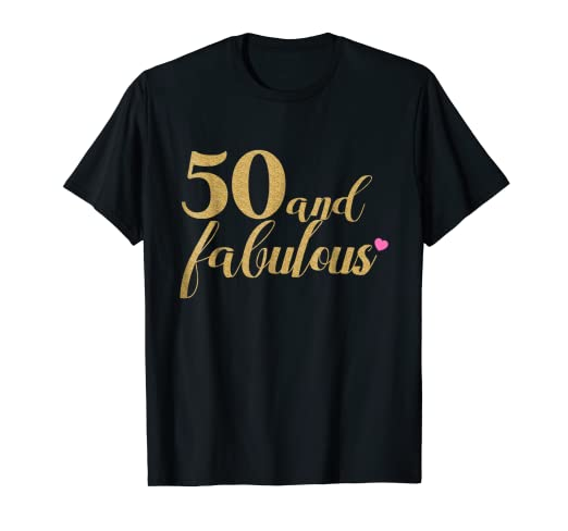 a9fa1241a Image Unavailable. Image not available for. Color: 50th Birthday Women Shirt  - 50 and Fabulous ...