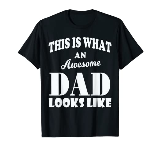 4f5b7cbf Image Unavailable. Image not available for. Color: This is what an awesome  dad looks like shirt
