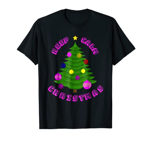 b15520ac4 Image Unavailable. Image not available for. Color: Keep Calm it's only  Christmas funny Holiday T-shirt