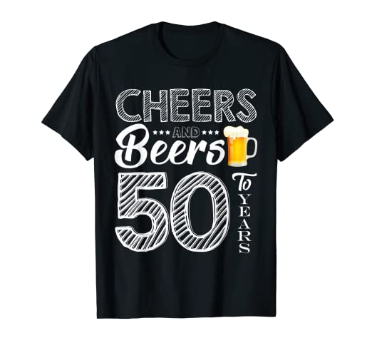 3bdd576b Image Unavailable. Image not available for. Color: Funny 50th Birthday Gift  Cheers and Beers to 50 Years Shirt