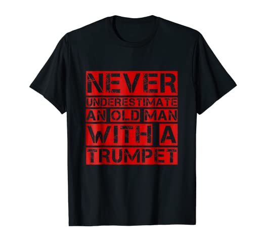 d8d88cca Amazon.com: Funny Trumpet Player Shirt - Old Man with a Trumpet Gift ...