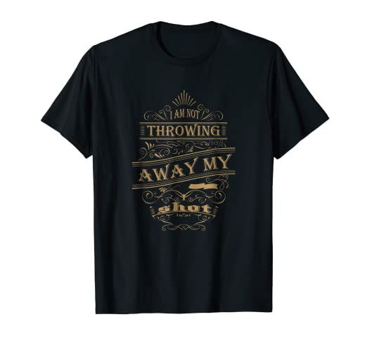 3b18307d3 Image Unavailable. Image not available for. Color: I Am Not Throwing Away  My Shot T-Shirt Vintage Style