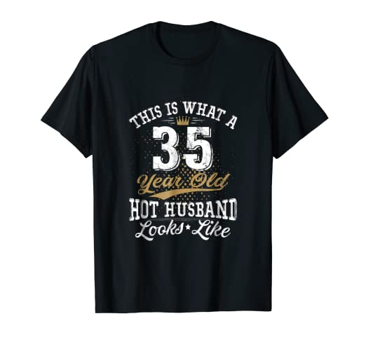 d9376a31a38 Amazon.com  Funny Husband Meaning 35th Birthday T-Shirt 35 Years Old ...