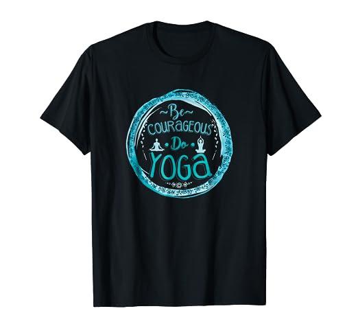 Amazon.com: Be Courageous Do Yoga Instructor T-Shirt: Clothing