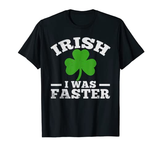 3933f9b7 Image Unavailable. Image not available for. Color: Irish I Was Faster Funny  Running St. Patrick's Day Tshirt
