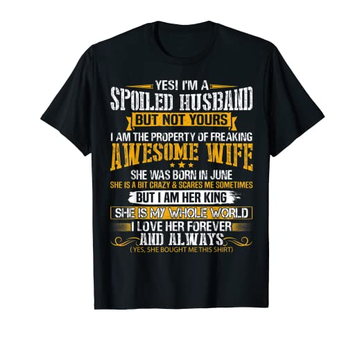 Amazon.com: Quotes Yes I\'m A Spoiled Husband Of A June Wife ...