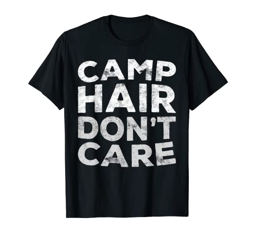 Amazon Camp Hair Dont Care T Shirt Camper Gift Clothing
