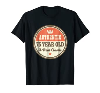 Amazon Funny 75th Birthday Tee Vintage 75 Year Old T Shirt Clothing