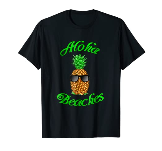 6146ff49ee00 Image Unavailable. Image not available for. Color: Funny Hawaiian Pineapple  Aloha Beaches T-Shirt