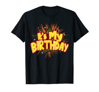 Image Unavailable Not Available For Color Its My Birthday Shirt Boys