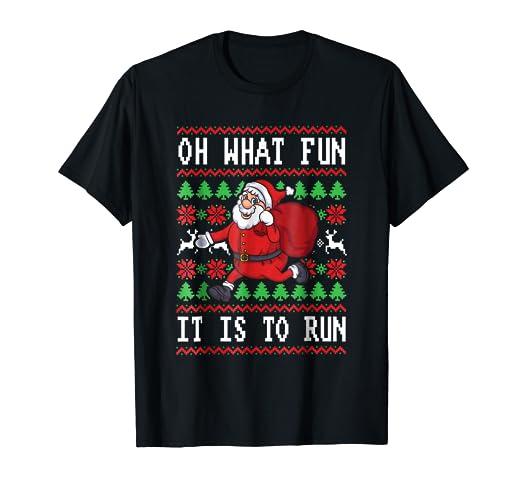 Amazon.com: Christmas Running Shirt Oh What Fun Is It To Run Santa ...