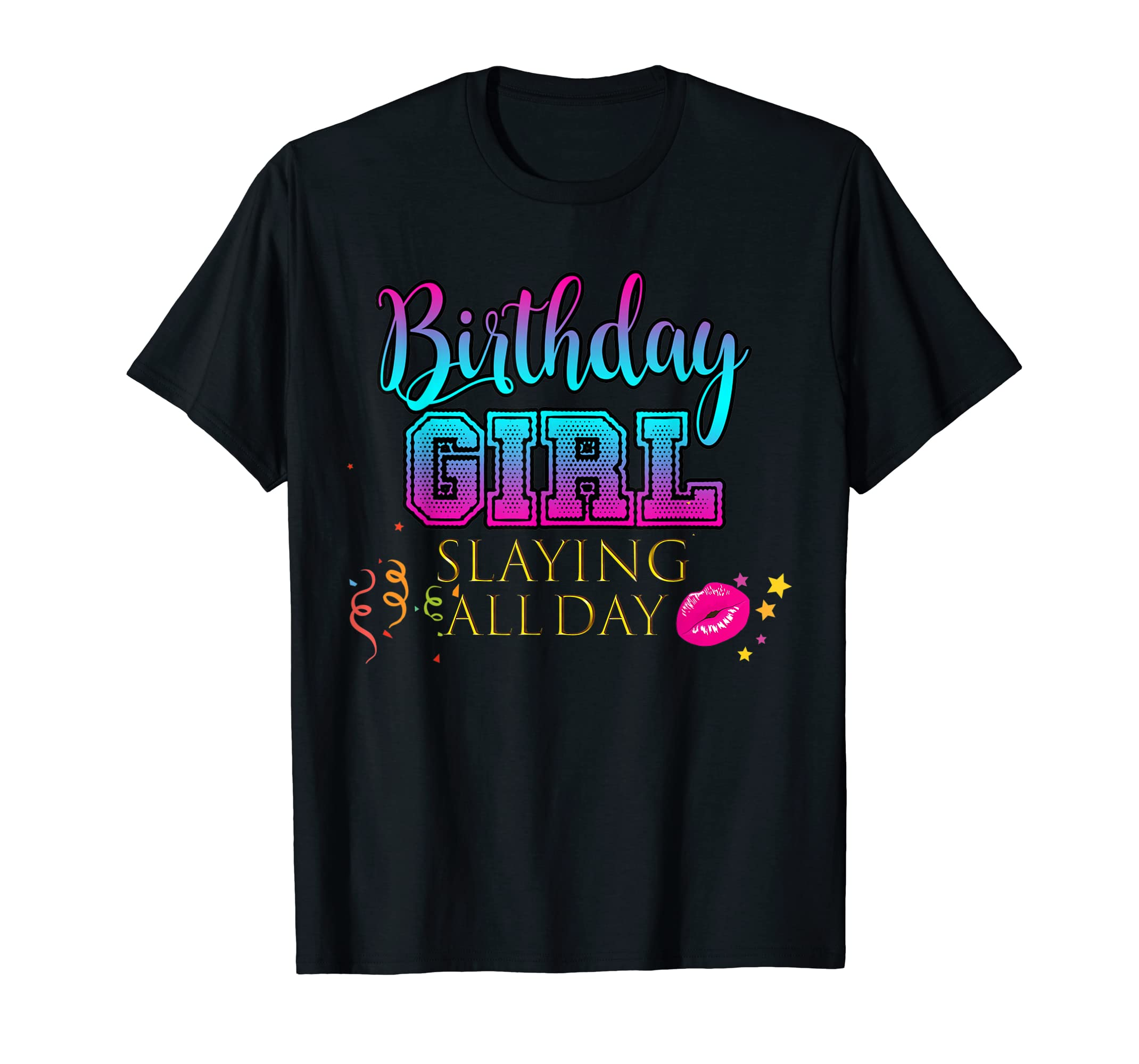 f3dfd78d0 Amazon.com: Birthday Girl Slaying All Day Shirt CUTE Women Party Outfit:  Clothing