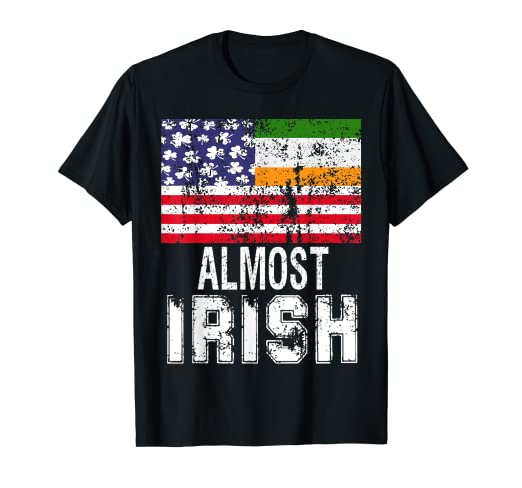 a668d07d Image Unavailable. Image not available for. Color: Funny Almost Irish  American Flag St Patrick Day T-Shirt Gift