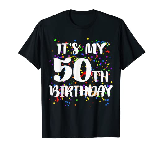 Amazon Its My 50th Birthday Shirt Happy Funny Gift