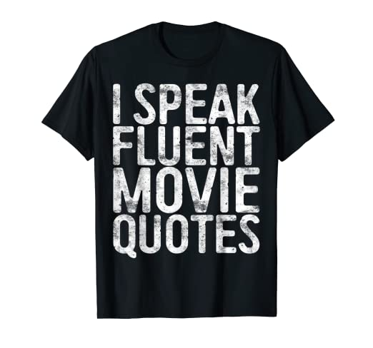 f3f3b6c6 Image Unavailable. Image not available for. Color: I Speak Fluent Movie  Quotes T-Shirt Cinema Lover Gift
