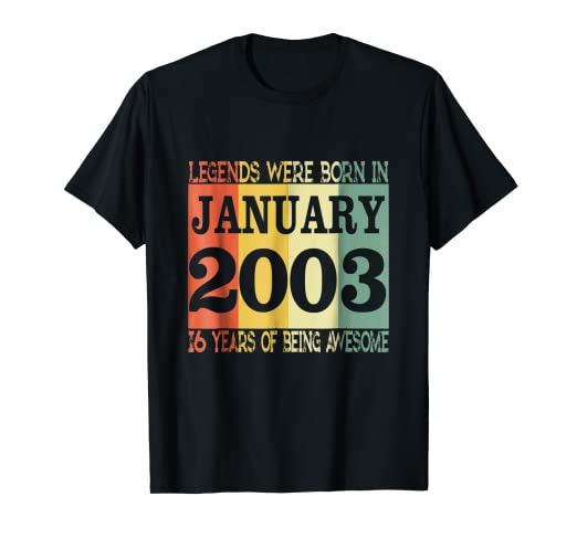 16th Birthday Gift Legends Born In January 2003 T Shirt