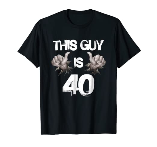 Amazon Funny 40nd Birthday Gift This Guy Is 40 T Shirt Clothing
