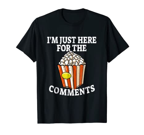 Funny Im Just Here For The Comments Internet Meme T Shirt