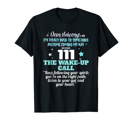 111 WAKE-UP CALL UNIVERSE REPEATING NUMBER MEANING T-SHIRT