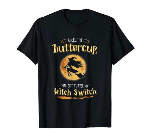 Witch tshirt Buckle Up Buttercup Mom Halloween Witches Shirt