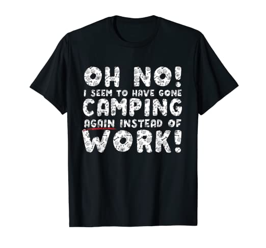2e38a93b094bc Amazon.com: Gone Camping With My Dog T-shirt Oh No Forgot to Go to ...