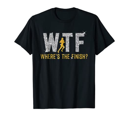 bce3bbb5 Amazon.com: WTF Where's the Finish Running Marathon TShirt: Clothing