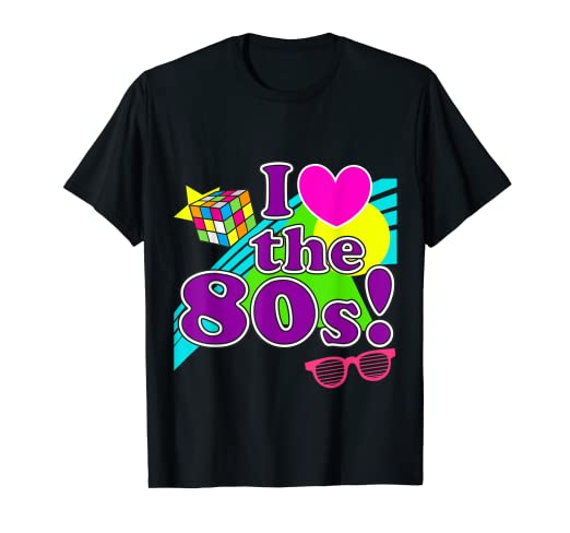 1de057a8 Image Unavailable. Image not available for. Color: I Love The 80s Eighties  Shirt. Roll over image to zoom in