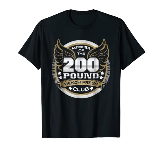 Amazon Com 200 Pound Bench Press Club T Shirt For Weightlifters