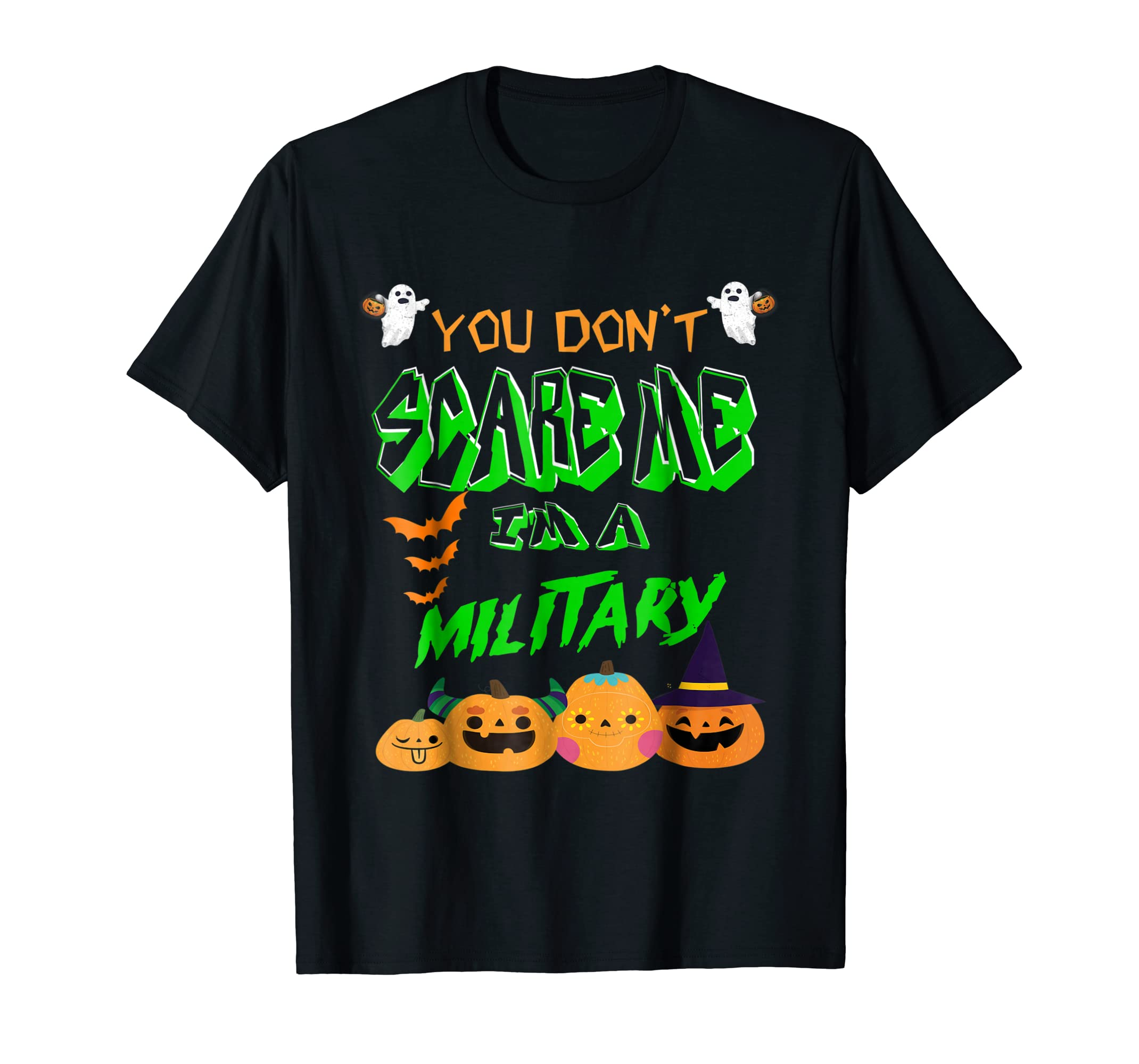 You Don't Scare Me I'm A Military T-shirt-SFL
