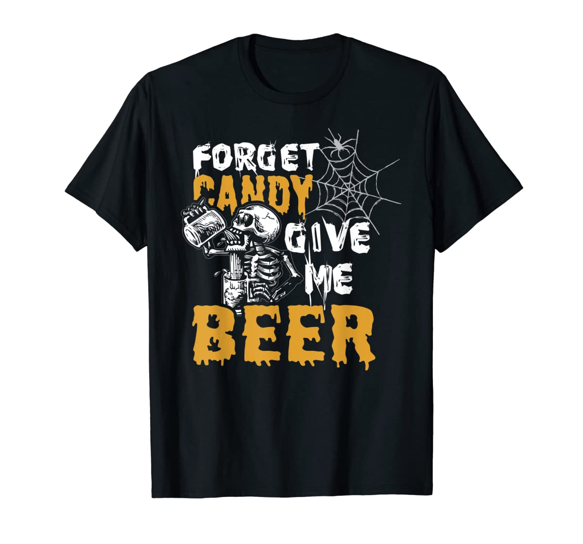 Forget Candy Give me Beer shirt Halloween Shirt gifts T-Shirt-Men's T-Shirt-Black