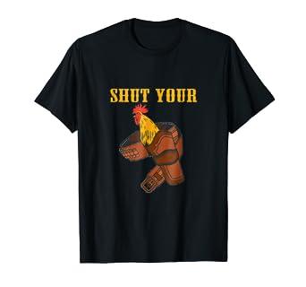 Amazon.com: Shut Your Cock Holster Gun Cowboy Gun T-Shirt ...
