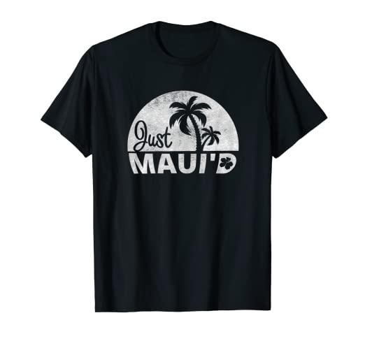 e6c21359 Image Unavailable. Image not available for. Color: Just Maui'd T-Shirt  Funny Married ...