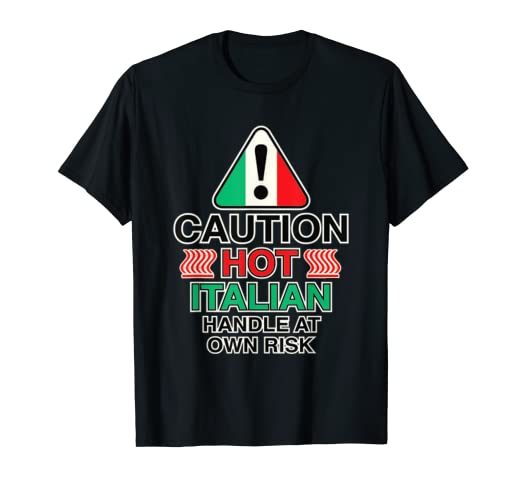 1033396f0 Image Unavailable. Image not available for. Color: Caution Hot Italian T-shirt  I am ...