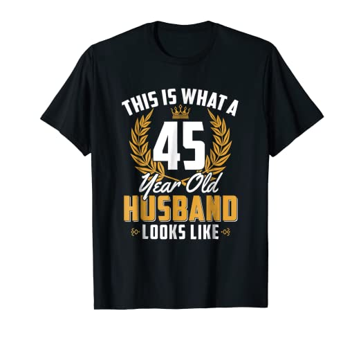 Image Unavailable Not Available For Color Mens 45 Year Old Husband Funny 45th Birthday Men Trip Gift Shirt