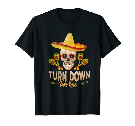 43ddc23d Image Unavailable. Image not available for. Color: Funny Turn Down Por Que  Cinco de Mayo T-Shirt ...